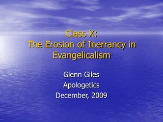 Class X: The Erosion of Inerrancy in Evangelicalism