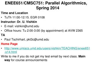 ENEE651/CMSC751: Parallel Algorithmics, Spring 2014  Time and Location