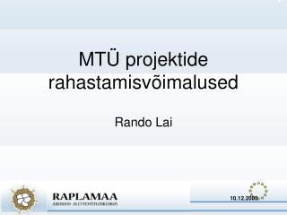 MTÜ projektide rahastamisvõimalused Rando Lai