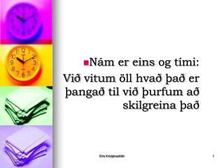 Nám er eins og tími :  Við vitum öll hvað það er þangað til við þurfum að skilgreina það