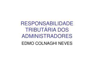 RESPONSABILIDADE  TRIBUTÁRIA DOS ADMINISTRADORES