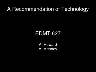 A Recommendation of Technology