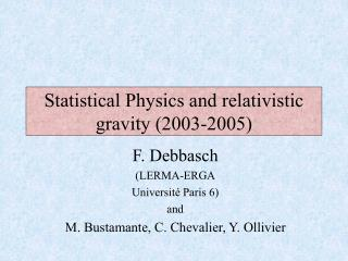 Statistical Physics and relativistic gravity (2003-2005)