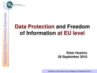 Data Protection  and Freedom  of Information  at EU level
