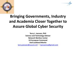 Bringing Governments, Industry and  Academia Closer  Together to Assure Global Cyber Security