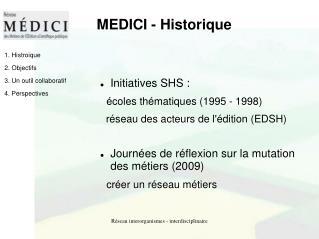 MEDICI - Historique