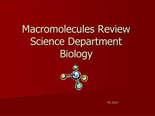 Macromolecules Review Science Department Biology