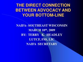 THE DIRECT CONNECTION  BETWEEN ADVOCACY AND  YOUR BOTTOM-LINE