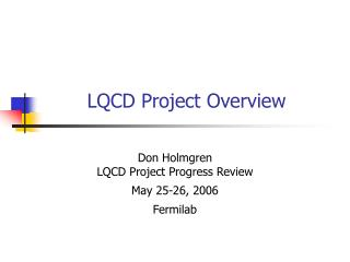 LQCD Project Overview