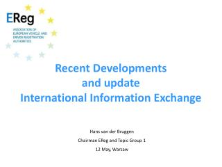 Recent Developments  and update International Information Exchange