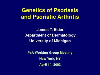 Genetics of Psoriasis  and Psoriatic Arthritis