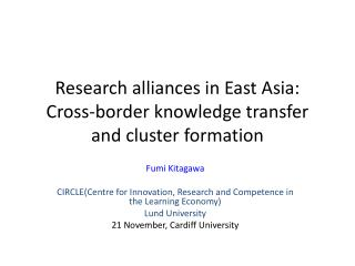 Research alliances in East Asia:  Cross-border knowledge transfer and cluster formation