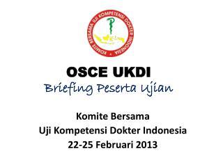 OSCE  UKDI Briefing Peserta Ujian