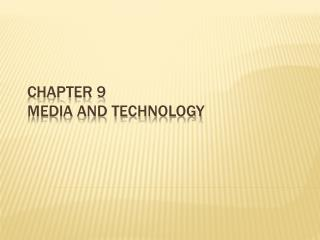 Chapter 9 Media and Technology