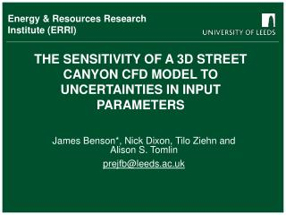 THE SENSITIVITY OF A 3D STREET CANYON CFD MODEL TO UNCERTAINTIES IN INPUT PARAMETERS