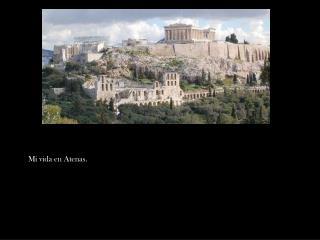 Mi vida en Atenas.