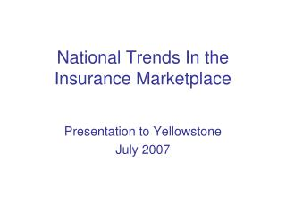 National Trends In the Insurance Marketplace