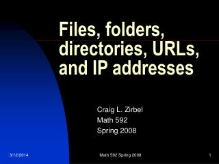 Files, folders, directories, URLs, and IP addresses