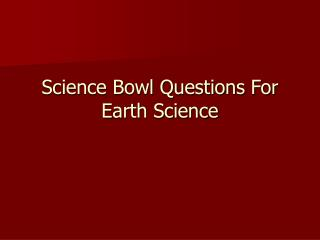 Science Bowl Questions For Earth Science