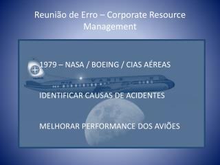 Reunião de Erro – Corporate Resource Management