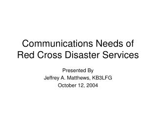 Communications Needs of Red Cross Disaster Services