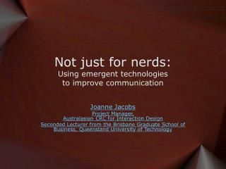 Not just for nerds: Using emergent technologies  to improve communication