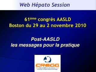61 ème  congrès AASLD Boston du 29 au 2 novembre 2010