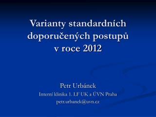 Varianty standardních doporučených postupů  v roce 2012