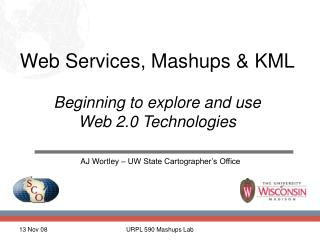 Web Services, Mashups & KML