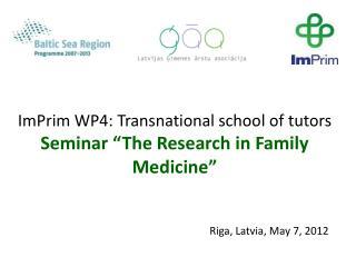 "ImPrim WP4: Transnational school of tutors  Seminar ""The Research in Family Medicine"""