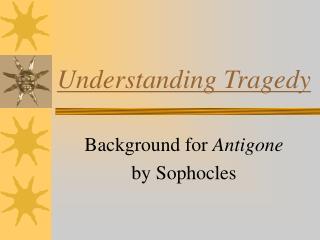 Understanding Tragedy
