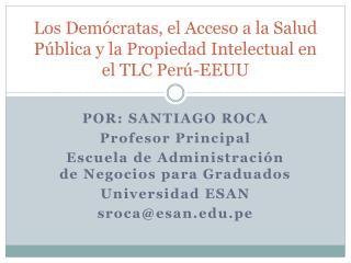 Los Demócratas, el Acceso a la Salud Pública y la Propiedad Intelectual en el TLC Perú-EEUU