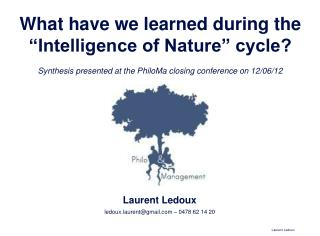"""What have we learned during the """"Intelligence of Nature"""" cycle?"""