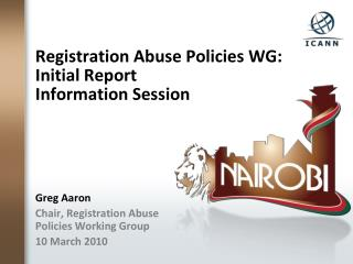Registration Abuse Policies WG: Initial Report  Information Session