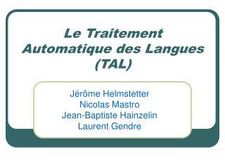 Le Traitement Automatique des Langues (TAL)