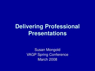 Delivering Professional Presentations