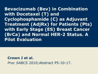 Crown J et al. Proc SABCS  2010;Abstract P5-10-17.
