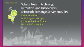 Whats New in Archiving,  Retention, and Discovery in  Microsoft Exchange Server 2010 SP1