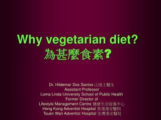 Why vegetarian diet