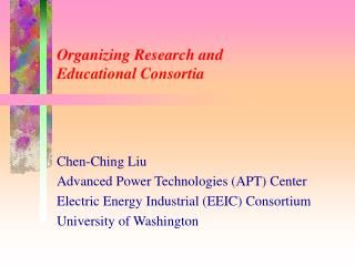 Organizing Research and  Educational Consortia