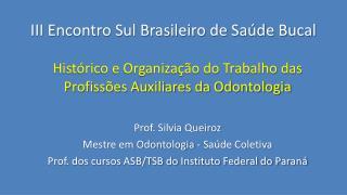 III Encontro Sul Brasileiro de Saúde Bucal