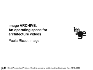Image ARCHIVE. An operating space for architecture videos Paola Ricco, Image