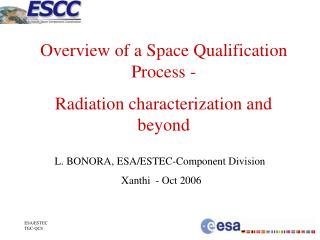 Overview of a Space Qualification Process - Radiation characterization and beyond