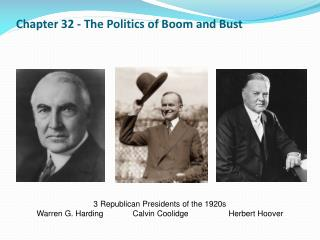 Chapter 32 - The Politics of Boom and Bust
