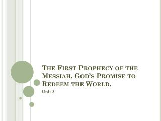 The First Prophecy of the Messiah, God's Promise to Redeem the World.