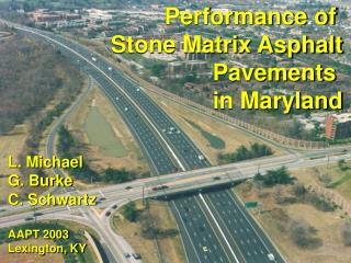 Performance of  Stone Matrix Asphalt Pavements  in Maryland