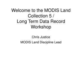 Moderate Resolution LAND Data