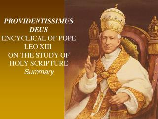 PROVIDENTISSIMUS DEUS ENCYCLICAL OF POPE LEO XIII  ON THE STUDY OF HOLY SCRIPTURE  Summary