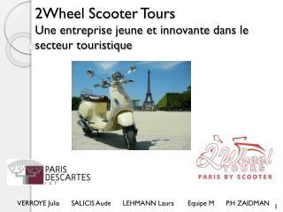2Wheel Scooter Tours Une entreprise jeune et innovante dans le secteur touristique