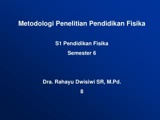 Metodologi Penelitian Pendidikan Fisika S1 Pendidikan Fisika Semester 6